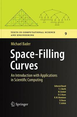 Space-Filling Curves: An Introduction with Applications in Scientific Computing - Texts in Computational Science and Engineering 9 (Paperback)