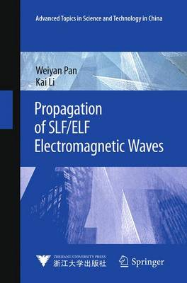 Propagation of SLF/ELF Electromagnetic Waves - Advanced Topics in Science and Technology in China (Paperback)