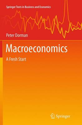 Macroeconomics: A Fresh Start - Springer Texts in Business and Economics (Paperback)