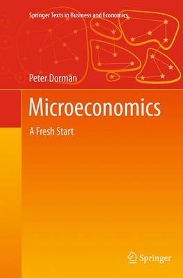 Microeconomics: A Fresh Start - Springer Texts in Business and Economics (Paperback)