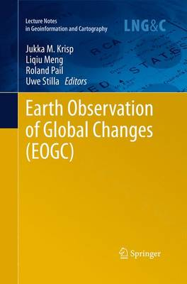 Earth Observation of Global Changes (EOGC) - Lecture Notes in Geoinformation and Cartography (Paperback)