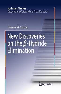 New Discoveries on the ss-Hydride Elimination - Springer Theses (Paperback)