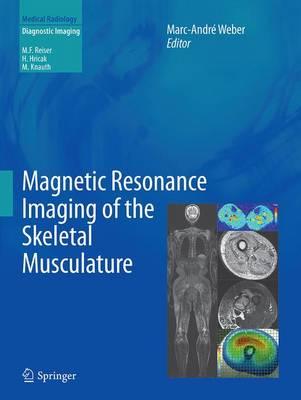 Magnetic Resonance Imaging of the Skeletal Musculature - Diagnostic Imaging (Paperback)