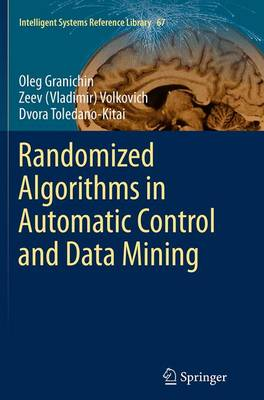 Randomized Algorithms in Automatic Control and Data Mining - Intelligent Systems Reference Library 67 (Paperback)