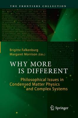 Why More Is Different: Philosophical Issues in Condensed Matter Physics and Complex Systems - The Frontiers Collection (Paperback)