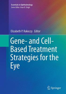 Gene- and Cell-Based Treatment Strategies for the Eye - Essentials in Ophthalmology (Paperback)