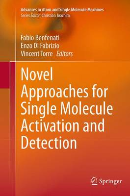 Novel Approaches for Single Molecule Activation and Detection - Advances in Atom and Single Molecule Machines (Paperback)