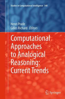Computational Approaches to Analogical Reasoning: Current Trends - Studies in Computational Intelligence 548 (Paperback)