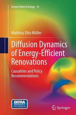 Diffusion Dynamics of Energy-Efficient Renovations: Causalities and Policy Recommendations - Lecture Notes in Energy 14 (Paperback)