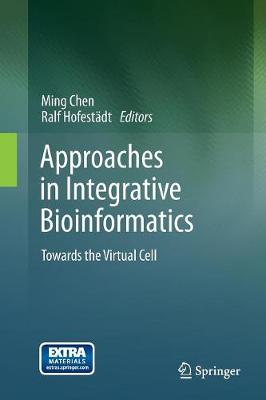Approaches in Integrative Bioinformatics: Towards the Virtual Cell (Paperback)