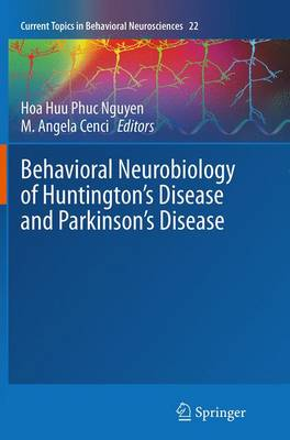 Behavioral Neurobiology of Huntington's Disease and Parkinson's Disease - Current Topics in Behavioral Neurosciences 22 (Paperback)