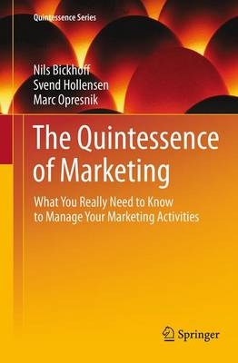 The Quintessence of Marketing: What You Really Need to Know to Manage Your Marketing Activities - Quintessence Series (Paperback)