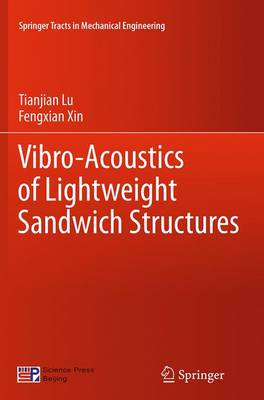 Vibro-Acoustics of Lightweight Sandwich Structures - Springer Tracts in Mechanical Engineering (Paperback)