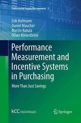 Performance Measurement and Incentive Systems in Purchasing: More Than Just Savings - Professional Supply Management 3 (Paperback)