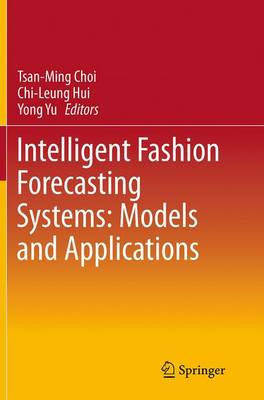 Intelligent Fashion Forecasting Systems: Models and Applications (Paperback)