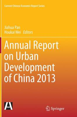 Annual Report on Urban Development of China 2013 - Current Chinese Economic Report Series (Paperback)