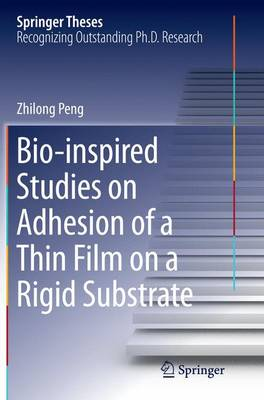 Bio-inspired Studies on Adhesion of a Thin Film on a Rigid Substrate - Springer Theses (Paperback)