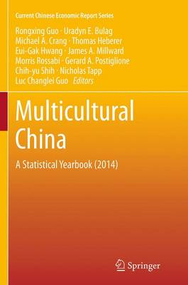 Multicultural China: A Statistical Yearbook (2014) - Current Chinese Economic Report Series (Paperback)