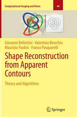 Shape Reconstruction from Apparent Contours: Theory and Algorithms - Computational Imaging and Vision 44 (Paperback)