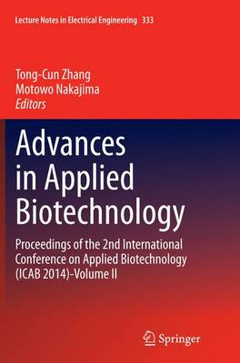 Advances in Applied Biotechnology: Proceedings of the 2nd International Conference on Applied Biotechnology (ICAB 2014)-Volume II - Lecture Notes in Electrical Engineering 333 (Paperback)