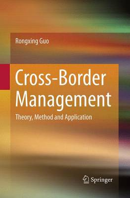 Cross-Border Management: Theory, Method and Application (Paperback)