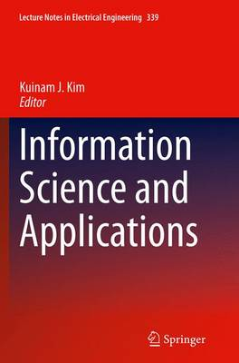 Information Science and Applications - Lecture Notes in Electrical Engineering 339 (Paperback)