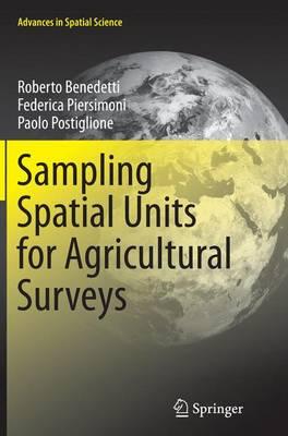 Sampling Spatial Units for Agricultural Surveys - Advances in Spatial Science (Paperback)