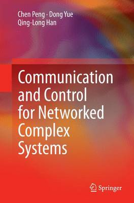 Communication and Control for Networked Complex Systems (Paperback)