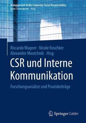 Csr Und Interne Kommunikation: Forschungsans tze Und Praxisbeitr ge - Management-Reihe Corporate Social Responsibility (Paperback)