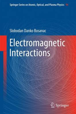 Electromagnetic Interactions - Springer Series on Atomic, Optical, and Plasma Physics 94 (Hardback)