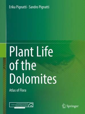 Plant Life of the Dolomites: Atlas of Flora (Hardback)