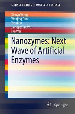 Nanozymes: Next Wave of Artificial Enzymes - SpringerBriefs in Molecular Science (Paperback)