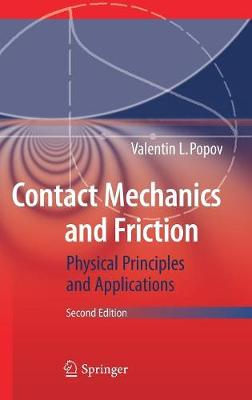 Contact Mechanics and Friction: Physical Principles and Applications (Hardback)