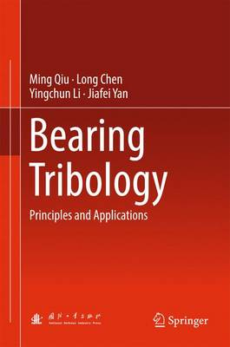 Bearing Tribology: Principles and Applications (Hardback)