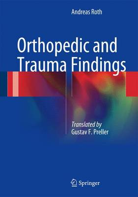 Orthopedic and Trauma Findings: Examination Techniques, Clinical Evaluation, Clinical Presentation (Hardback)