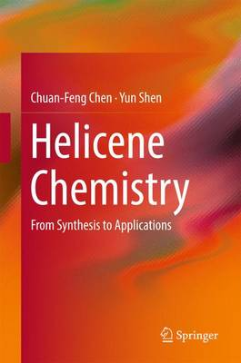 Helicene Chemistry: From Synthesis to Applications (Hardback)