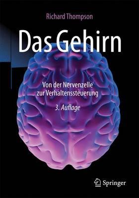 Das Gehirn: Von Der Nervenzelle Zur Verhaltenssteuerung (Paperback)