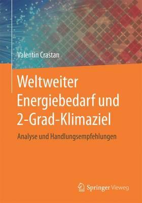 Weltweiter Energiebedarf Und 2-Grad-Klimaziel: Analyse Und Handlungsempfehlungen (Paperback)