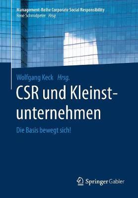 Csr Und Kleinstunternehmen: Die Basis Bewegt Sich! - Management-Reihe Corporate Social Responsibility (Paperback)