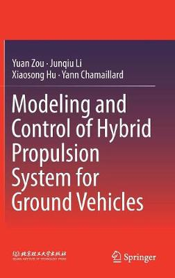 Modeling and Control of Hybrid Propulsion System for Ground Vehicles (Hardback)