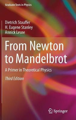 From Newton to Mandelbrot: A Primer in Theoretical Physics - Graduate Texts in Physics (Hardback)
