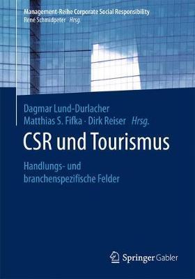 Csr Und Tourismus: Handlungs- Und Branchenspezifische Felder - Management-Reihe Corporate Social Responsibility (Paperback)