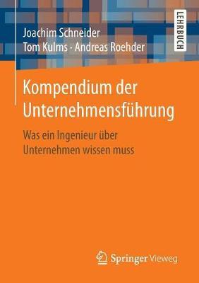 Kompendium Der Unternehmensf�hrung: Was Ein Ingenieur �ber Unternehmen Wissen Muss (Paperback)