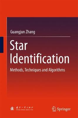 Star Identification: Methods, Techniques and Algorithms (Hardback)