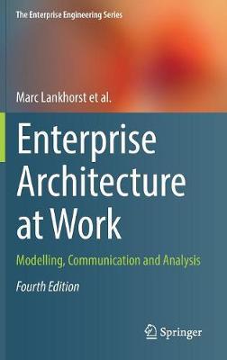 Enterprise Architecture at Work: Modelling, Communication and Analysis - The Enterprise Engineering Series (Hardback)