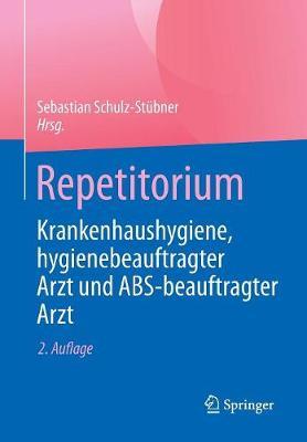 Repetitorium Krankenhaushygiene, Hygienebeauftragter Arzt Und ABS-Beauftragter Arzt (Paperback)