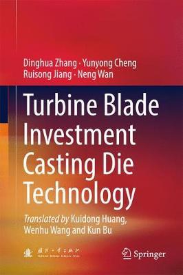 Turbine Blade Investment Casting Die Technology (Hardback)