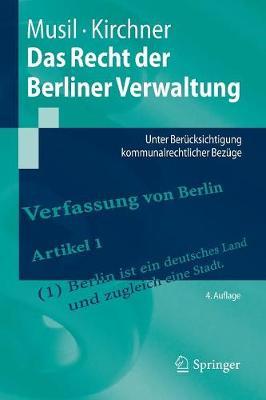 Das Recht Der Berliner Verwaltung: Unter Ber�cksichtigung Kommunalrechtlicher Bez�ge - Springer-Lehrbuch (Paperback)
