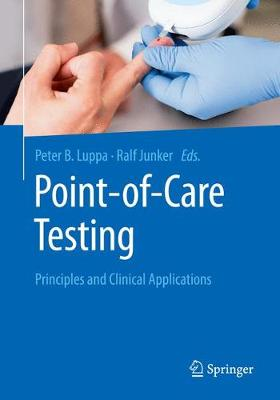 Point-of-care testing: Principles and Clinical Applications (Paperback)