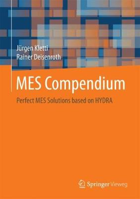 MES Compendium: Perfect MES Solutions based on HYDRA (Hardback)